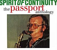 Passport. Spirit Of Continuity. The Passport Anthology (2 CD)