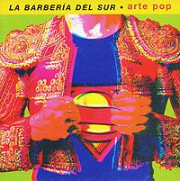 La Barberia Del Sur. Arte Pop