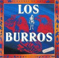 Los Burros. Jamon De Burro 1987/ Rebuznos De Amor 1983