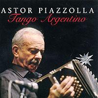 Zakazat.ru: Astor Piazzolla. Tango Argentino