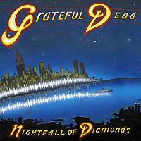 Grateful Dead. Nightfall Of Diamonds (2 CD)