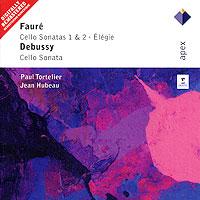 Paul Tortelier, Jean Hubeau. Faure. Cello Sonatas 1 & 2, Elegie / Debussy. Cello Sonata