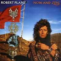Robert Plant. Now And Zen