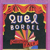 Christian Falk. Quel Bordel 2009 Audio CD