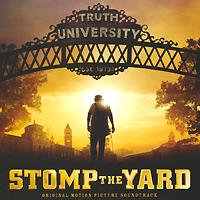 Zakazat.ru Stomp The Yard. Original Motion Picture Soundtrack