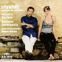 Viktoria Mullova, Giuliano Carmignola, Andrea Marcon.Vivaldi. Double Concertos