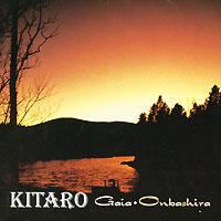 Kitaro. Gaia / Onbashira
