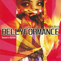 Rabih Merhi. Belly Formance. House'n'Dance 2009 Audio CD