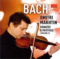 Dmitri Makhtin. Bach. Sonates & Partitas. Volume 1