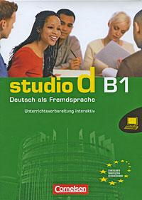 Studio d B1: Deutsch als Fremdsprache. Unterrichtsvorbereitung interaktiv 1.00.00