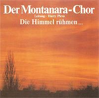 Die Himmel Ruhmen, Der Montanara Chor