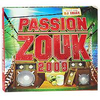 Passion Zouk 2009. Mixe Par DJ Trice (3 CD)