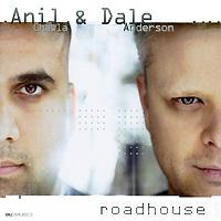 Anil Chawla & Dale Anderson. Roadhouse 2009 Audio CD