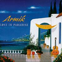 Armik. Lost In Paradise