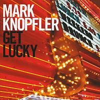 Mark Knopfler. Get Lucky