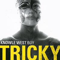 Tricky. Knowle West Boy 2009 Audio CD