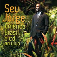 Seu Jorge. America Brasil, O CD Ao Vivo