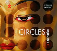 Amanaska. Circles 2009 Audio CD