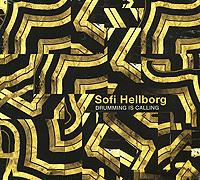 Sofi Hellborg. Drumming Is Calling