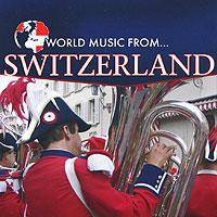 Various Artists: World Music From Switzerland