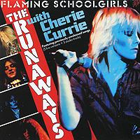The Runaways. Flaming Schoolgirls