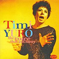 Timi Yuro. Volume 2: The Voice That Got Away