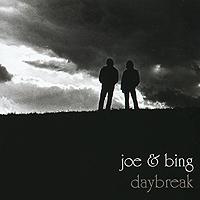 Joe & Bing. Daybreak