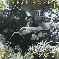 Robbie Basho. Guitar Soli