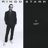 Ringo Starr. Y Not