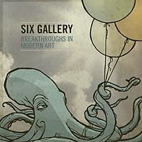 Six Gallery. Breakthroughs In Modern Art