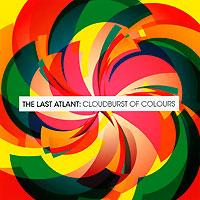 The Last Atlant. Cloudburst Of Colours 2010 Audio CD