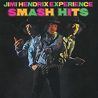 Jimi Hendrix. Experience. Smash Hits