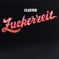 Cluster. Zuckerzeit (LP)