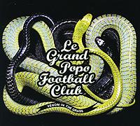 Le Grand Popo Football Club. Venom In The Grass 2010 Audio CD