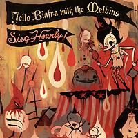 Jello Biafra & The Melvins. Sieg Howdy