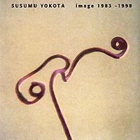 Susumu Yokota. Image 1983 - 1998 2010 Audio CD