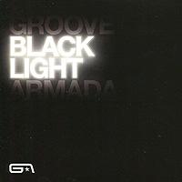 Groove Armada. Black Light 2010 Audio CD