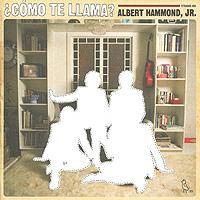 Albert Hammond, Jr. Como Te Llama? (CD + DVD)