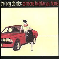Zakazat.ru: The Long Blondes. Someone To Drive You Home