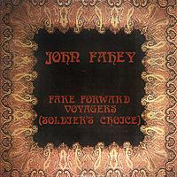 John Fahey. Fare Forward Voyagers