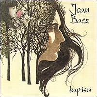 Joan Baez. Baptism