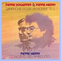 Pierre Schaeffer & Pierre Henry. Symphonie Pour Un Homme Seul / Concerto Des Ambiguites (LP)