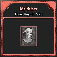 Ma Rainey. Those Dogs Of Mine (LP)
