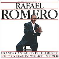 Rafael Romero. Grands Cantaores Du Flamenco. Volume 18