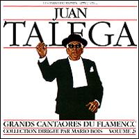 Juan Talega. Grands Cantaores Du Flamenco