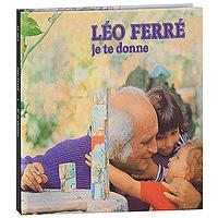 Leon Ferre. Je Te Donne