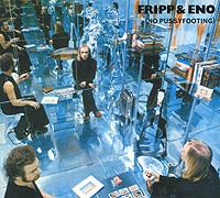 Fripp & Eno. No Pussyfooting (2 CD) 2010 2 Audio CD