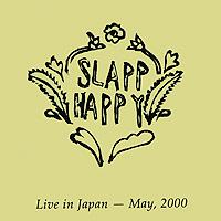 Slapp Happy. Live In Japan-May, 2000