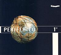 Periferico. First