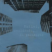 Nativi, Residenti, Di Passaggio 2010 Audio CD